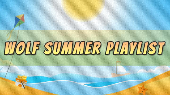 WOLF Summer Playlist